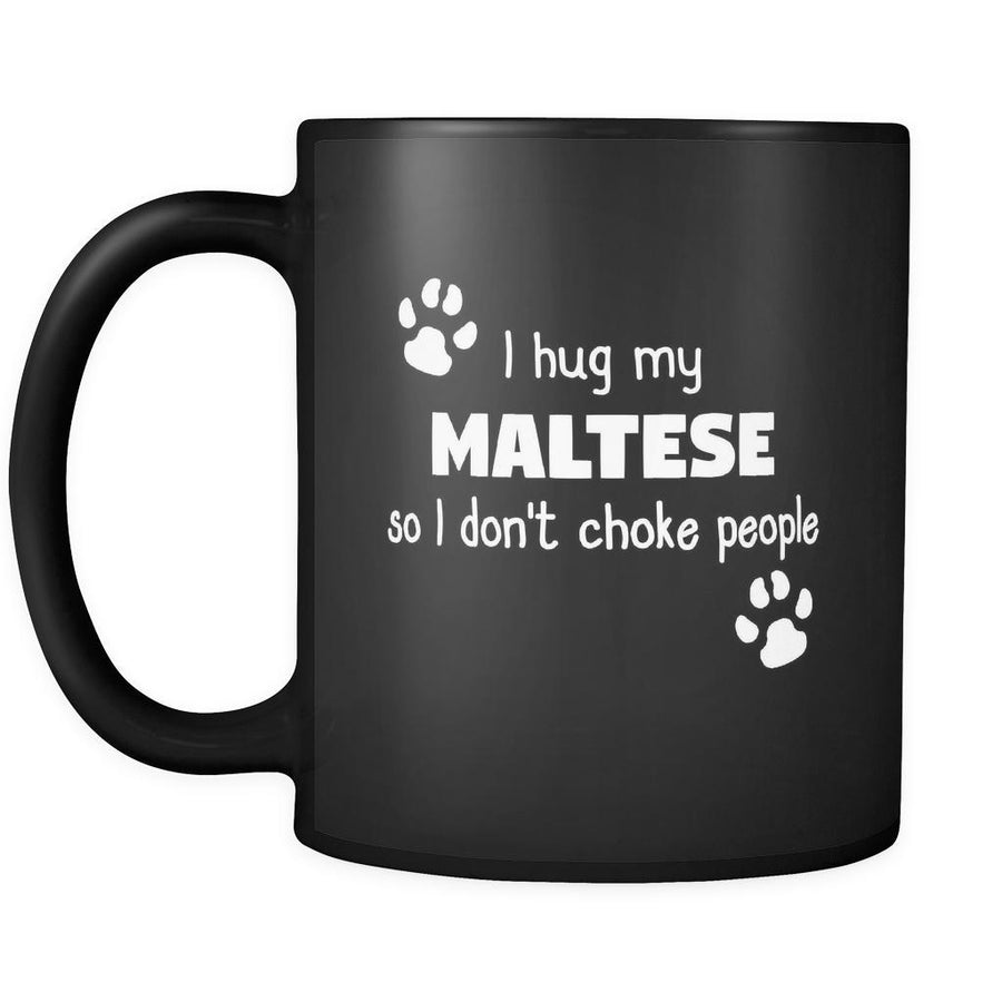 Maltese I Hug My Maltese 11oz Black Mug-Drinkware-Teelime | shirts-hoodies-mugs