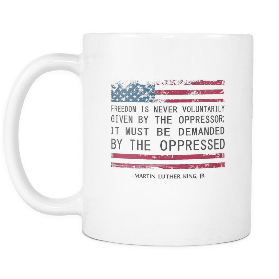 Martin Luther King jr Mug - Freedom must be Demanded by the Oppressed-Drinkware-Teelime | shirts-hoodies-mugs