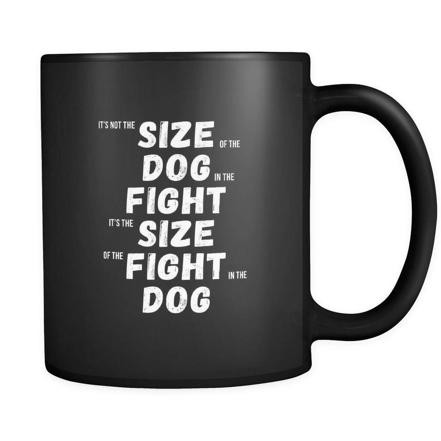 MMA It's not the size of the dog in the fight It's the size of the fight in the dog 11oz Black Mug-Drinkware-Teelime | shirts-hoodies-mugs