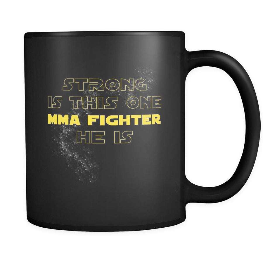 MMA Strong Is This One MMA Fighter He Is 11oz Black Mug-Drinkware-Teelime | shirts-hoodies-mugs