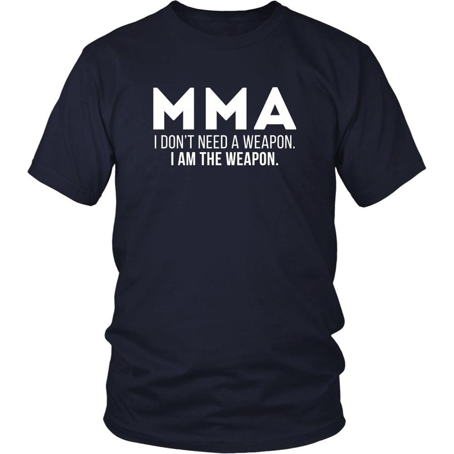 MMA T Shirt - I don't need a weapon I am the weapon-T-shirt-Teelime | shirts-hoodies-mugs