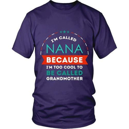 Mother's Day T Shirt - Grandma I'm called Nana because I'm too cool to be called-T-shirt-Teelime | shirts-hoodies-mugs