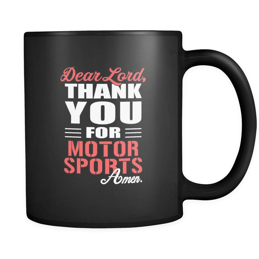 Motor sports Dear Lord, thank you for Motor sports Amen. 11oz Black Mug-Drinkware-Teelime | shirts-hoodies-mugs