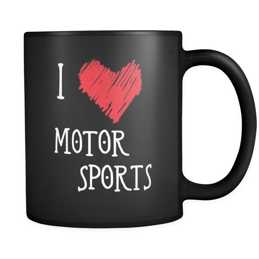 Motor Sports I Love Motor Sports 11oz Black Mug-Drinkware-Teelime | shirts-hoodies-mugs