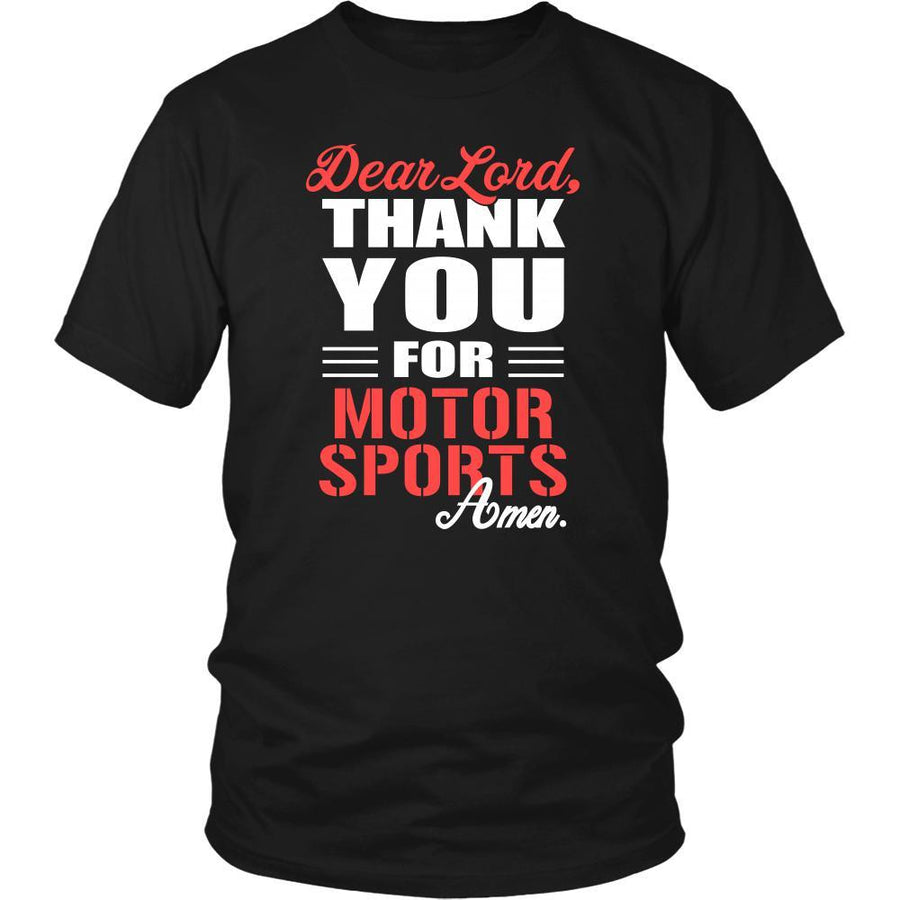 Motor sports Shirt - Dear Lord, thank you for Motor sports Amen- Sport