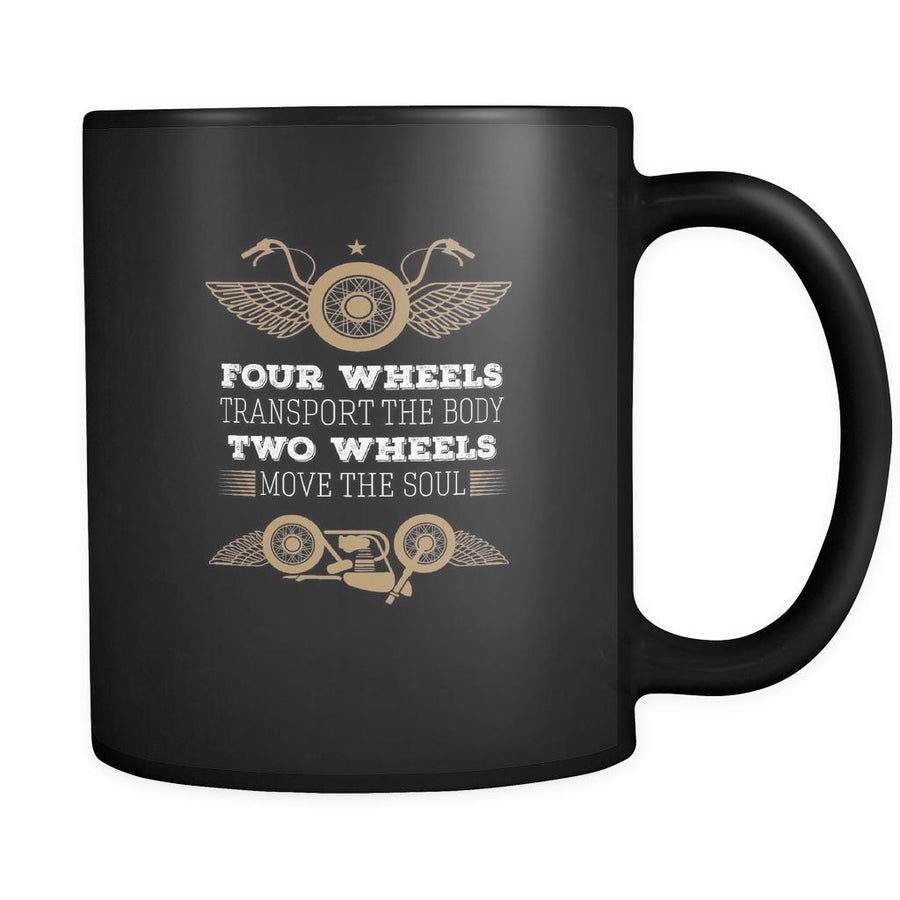 Motorcycle Four wheels transport the body two wheels move the soul 11oz Black Mug-Drinkware-Teelime | shirts-hoodies-mugs