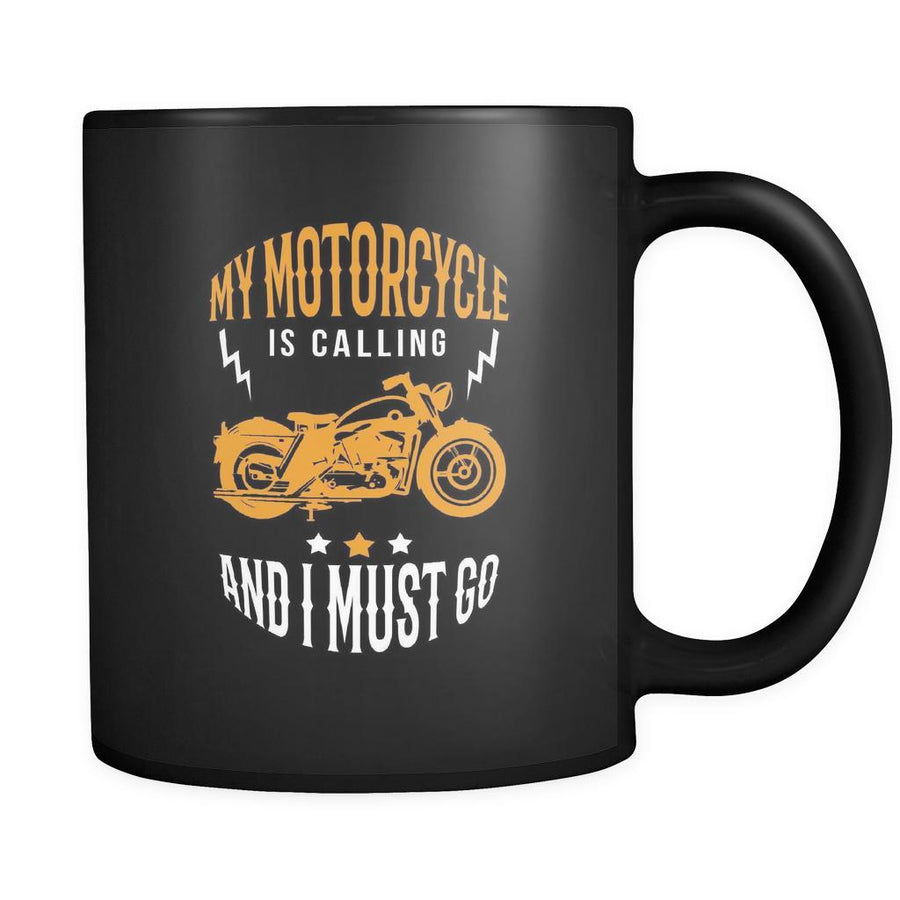 Motorcycle My motorcycle is calling and I must go 11oz Black Mug-Drinkware-Teelime | shirts-hoodies-mugs