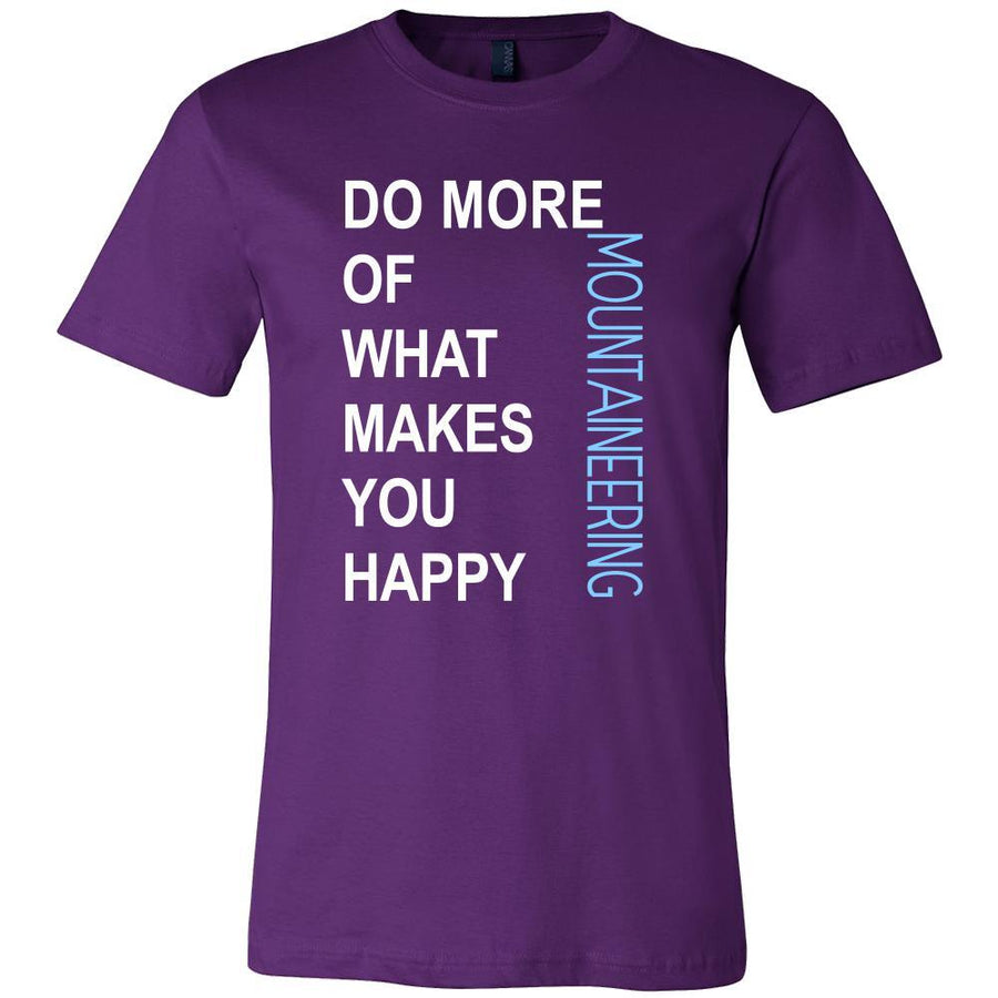 Mountaineering Shirt - Do more of what makes you happy Mountaineering- Hobby Gift