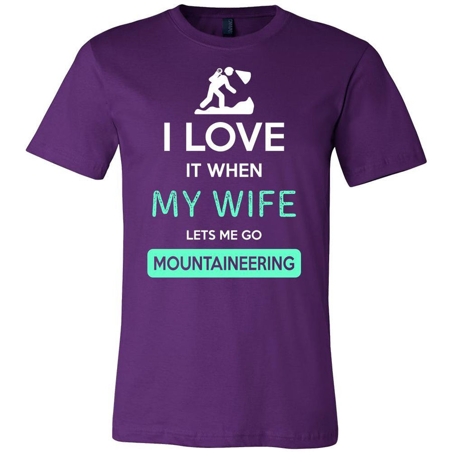 Mountaineering  Shirt - I love it when my wife lets me go Mountaineering  - Hobby Gift