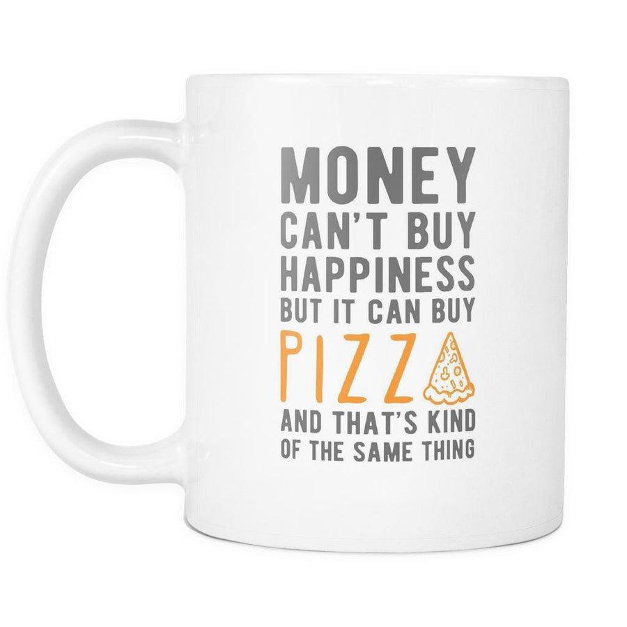 Mug Happiness Pizza - Pizza mug - Pizza Gifts Happiness Mug (11oz)
