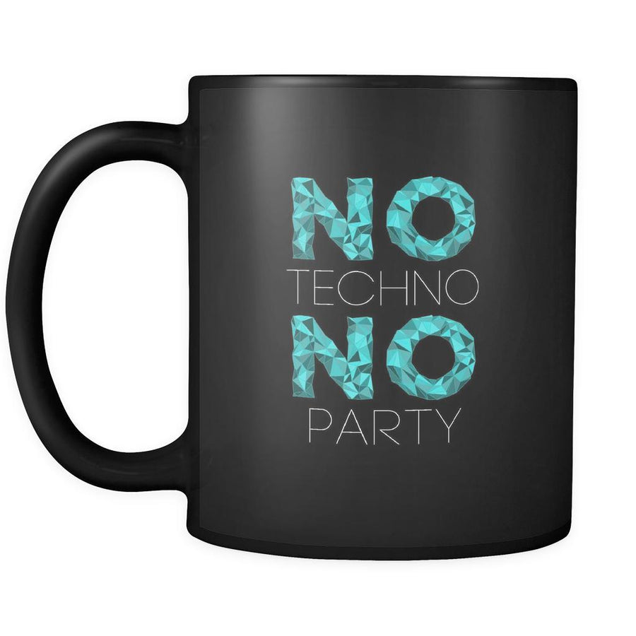 Mug Techno No Techno no party mug - coffee cup gift for friend (11oz) Black-Drinkware-Teelime | shirts-hoodies-mugs