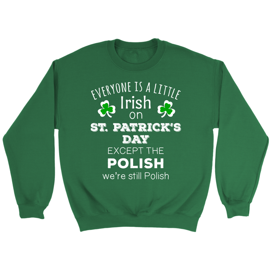 EVERYONE'S A LITTLE IRISH EXCEPT THE POLISH WE ARE STILL POLISH - Long Sleeve-T-shirt-Teelime | shirts-hoodies-mugs