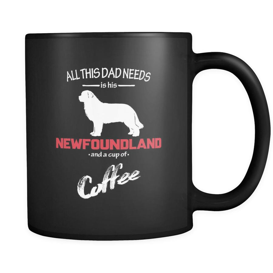 Newfoundland All this Dad needs is his Newfoundland and a cup of coffee 11oz Black Mug-Drinkware-Teelime | shirts-hoodies-mugs