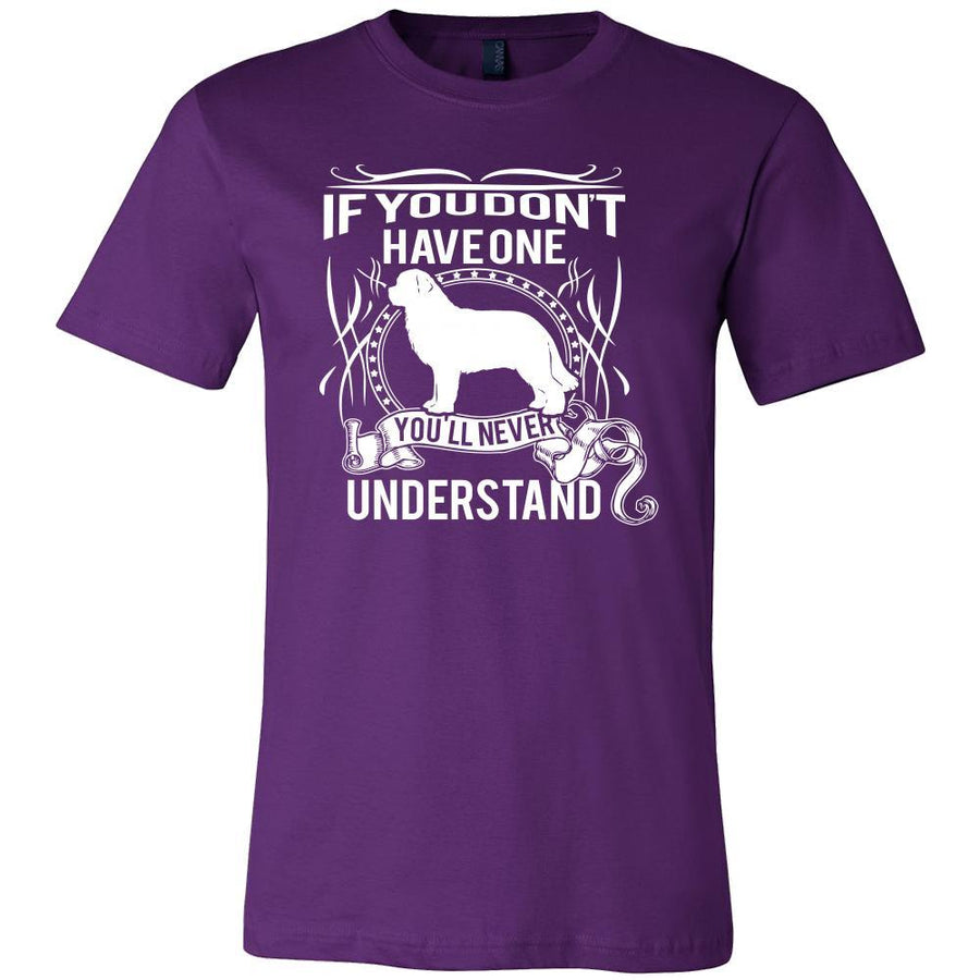 Newfoundland Shirt - If you don't have one you'll never understand- Dog Lover Gift