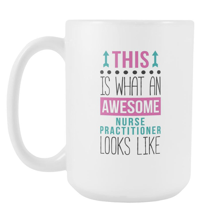 Nurse Mugs - Awesome Nurse Practitioner