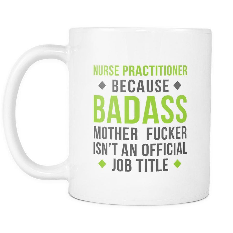 Nurse Practitioner mug - Badass Nurse Practitioner