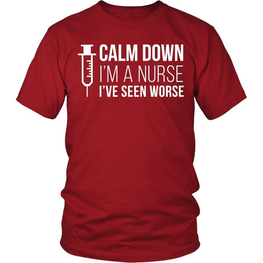 Nurse T Shirt - Calm down I'm a Nurse I've seen worse