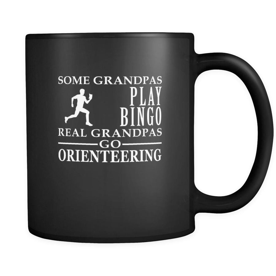 Orienteering Some Grandpas play bingo, real Grandpas go Orienteering 11oz Black Mug