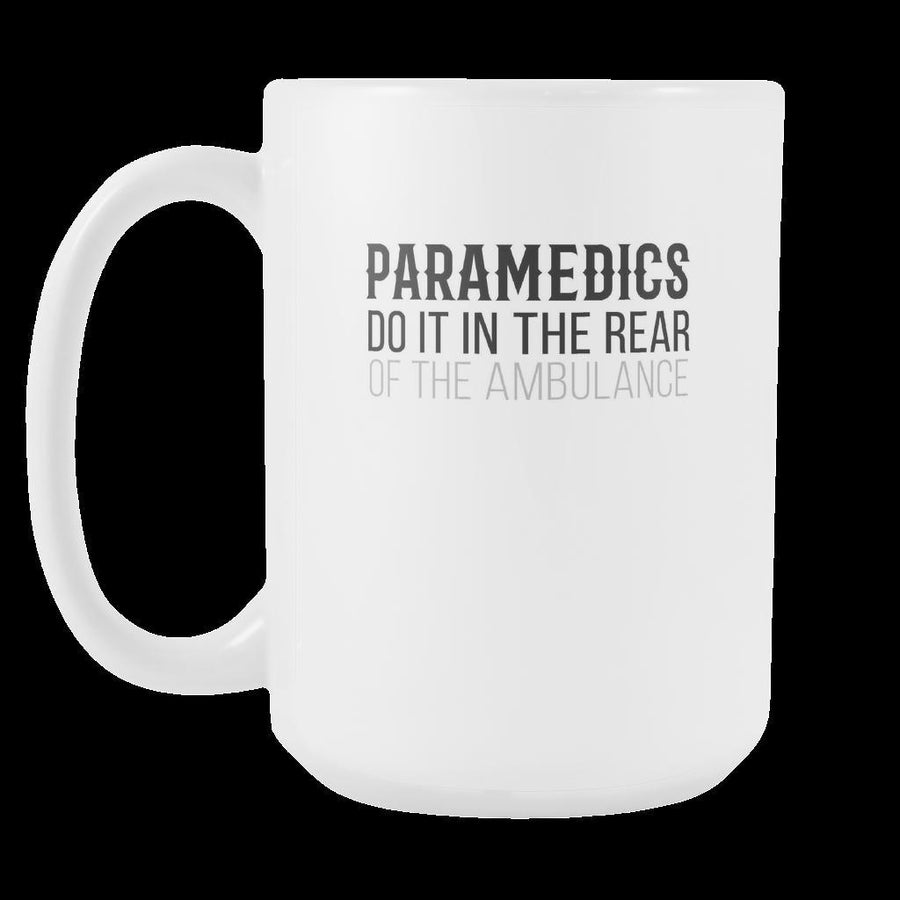 Paramedic coffee cup - Paramedics do it in the rear of ..-Drinkware-Teelime | shirts-hoodies-mugs