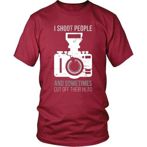 Photography T Shirt - I Shoot People And Sometimes Cut Off Their Head-T-shirt-Teelime | shirts-hoodies-mugs