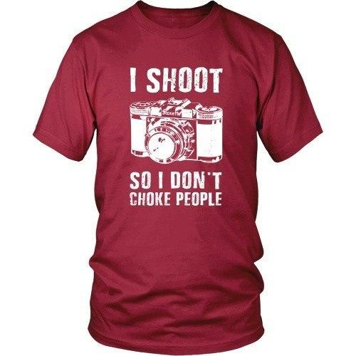 Photography T Shirt - I Shoot So I Don't Choke People-T-shirt-Teelime | shirts-hoodies-mugs