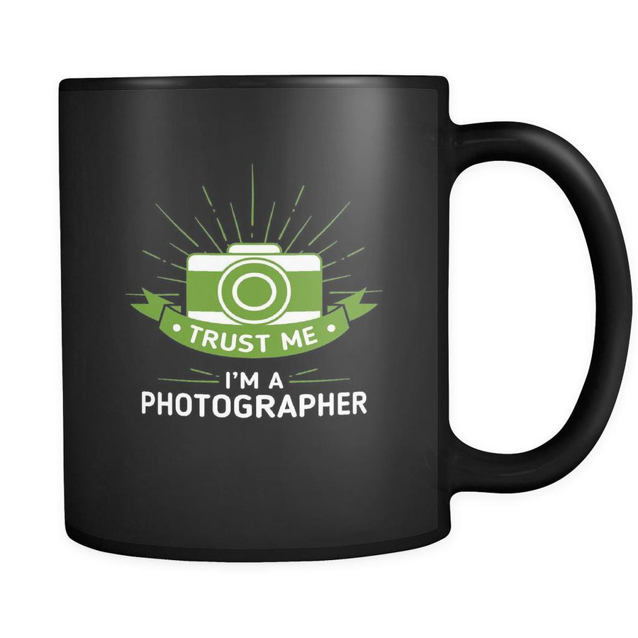 Photography Trust me I'm a photographer 11oz Black Mug-Drinkware-Teelime | shirts-hoodies-mugs