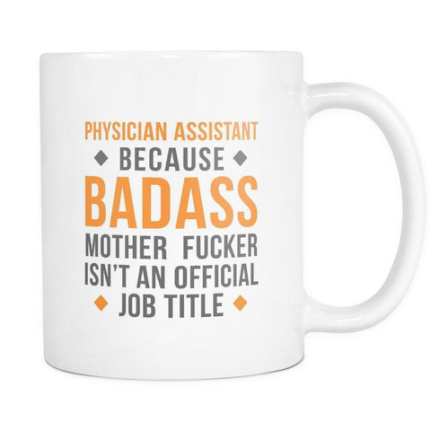 Physician Assistant Mugs - Badass Physician Assistant-Drinkware-Teelime | shirts-hoodies-mugs