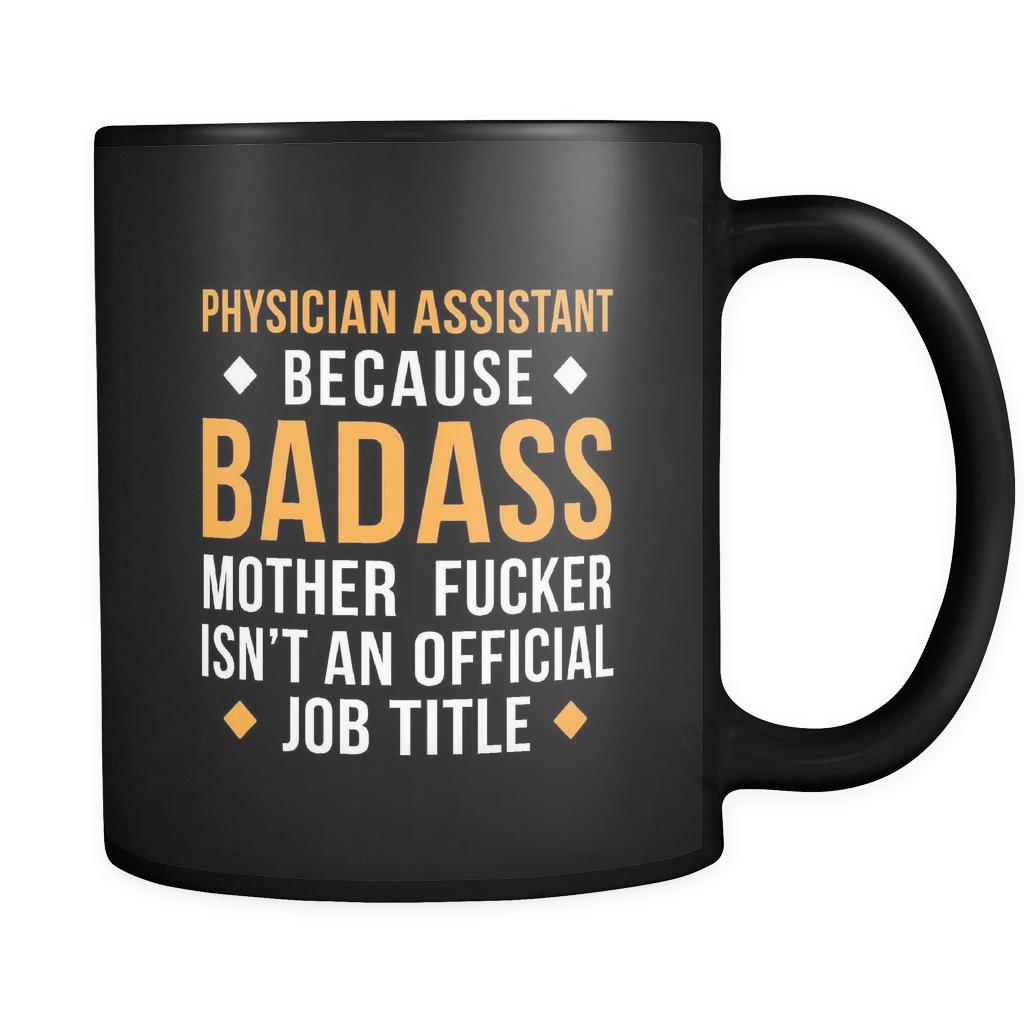 physician assistant because badass isnt an official job title