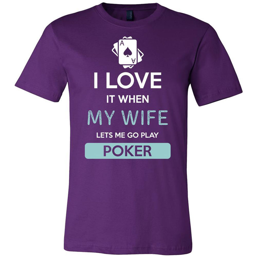 Poker Shirt - I love it when my wife lets me go play Poker - Hobby Gift-T-shirt-Teelime | shirts-hoodies-mugs