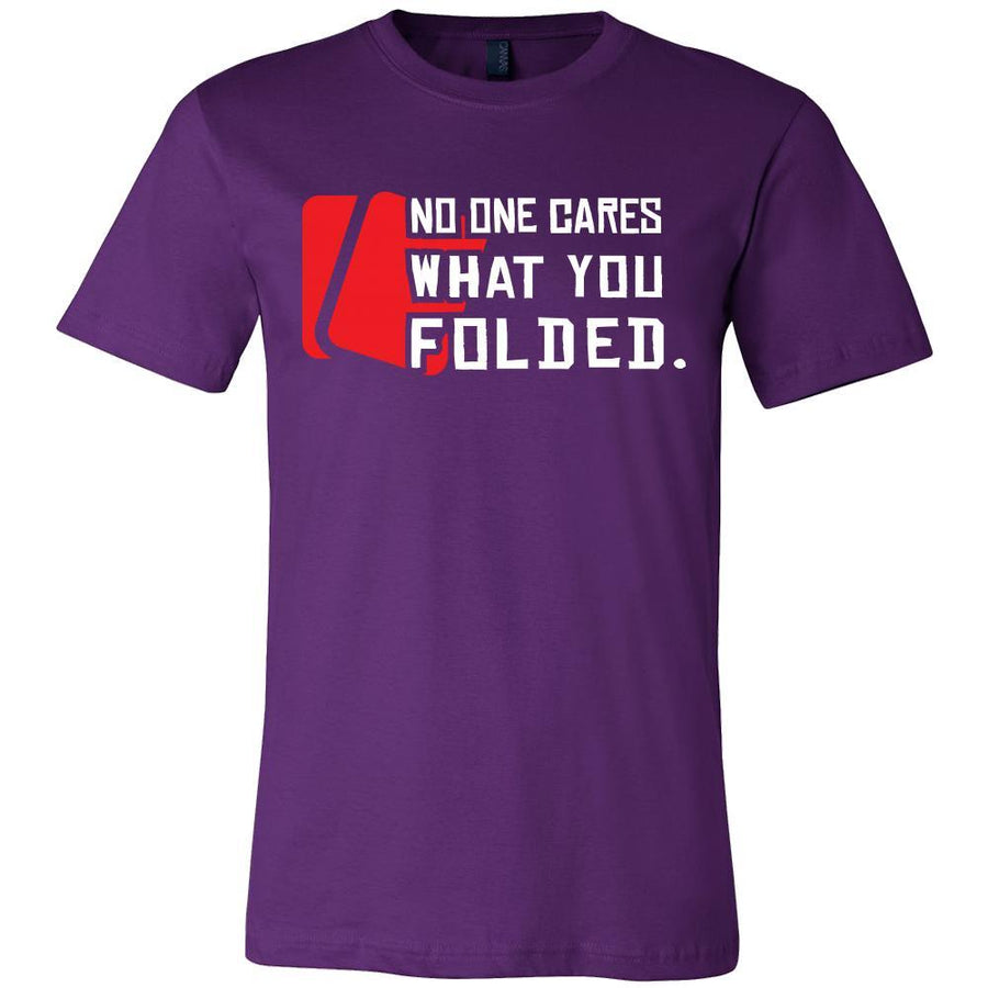 Poker Shirt - No One Cares - Card Game Love Gift