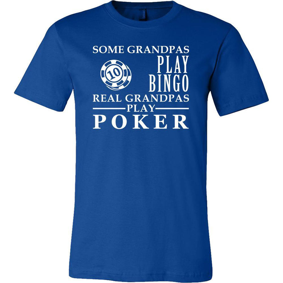 Poker Shirt Some Grandpas play bingo, real Grandpas play Poker Family Hobby