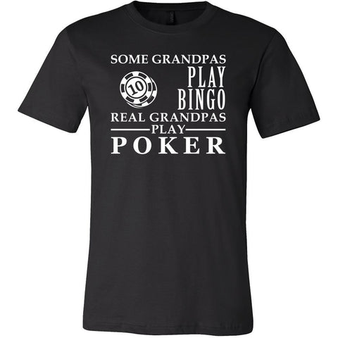Poker Shirt Some Grandpas play bingo, real Grandpas play Poker Family Hobby-T-shirt-Teelime | shirts-hoodies-mugs