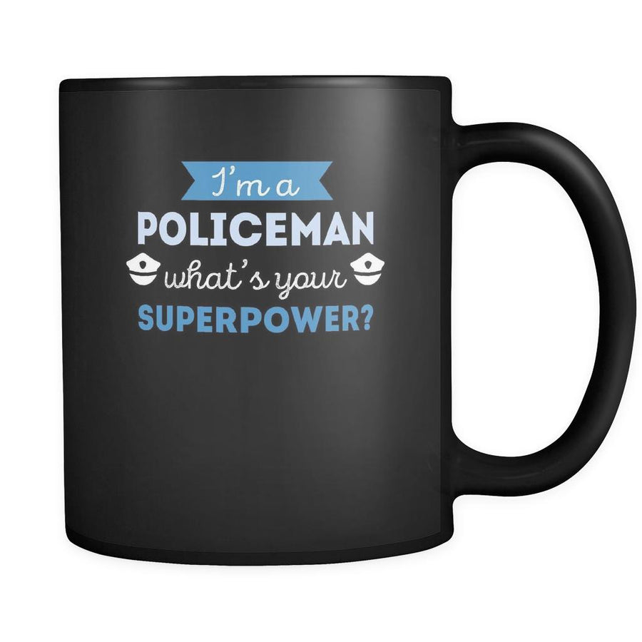 Policeman I'm a policeman what's your superpower? 11oz Black Mug-Drinkware-Teelime | shirts-hoodies-mugs