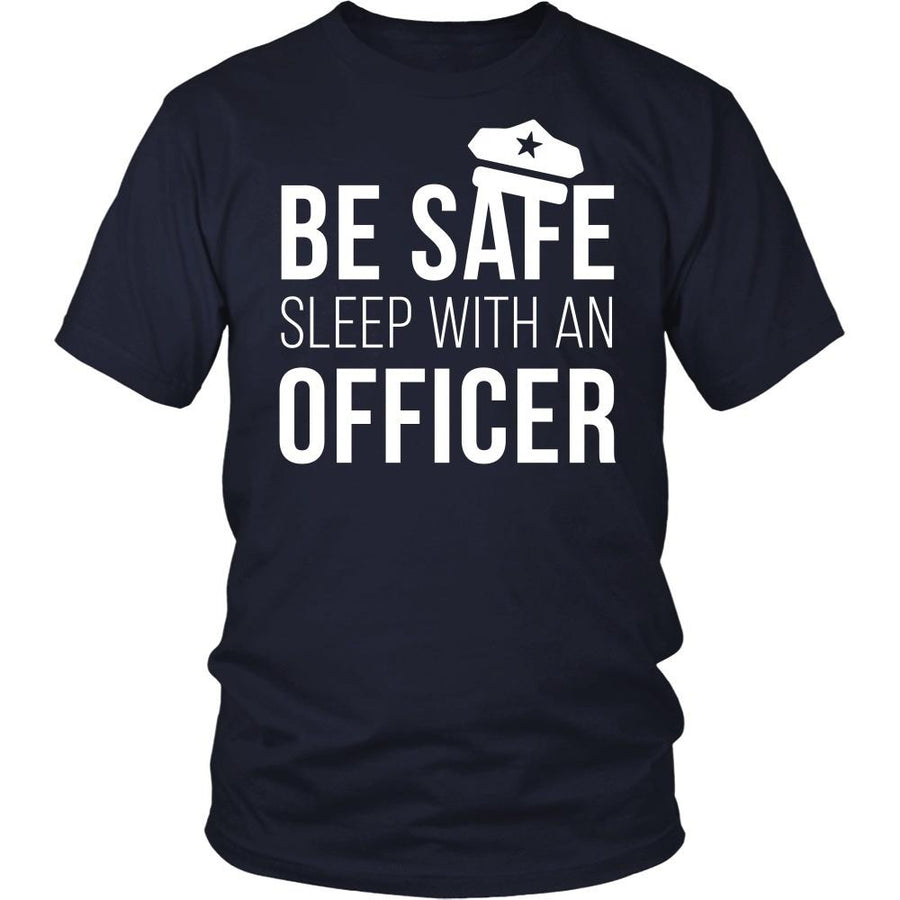 Policeman T Shirt - Be safe sleep with an Officer