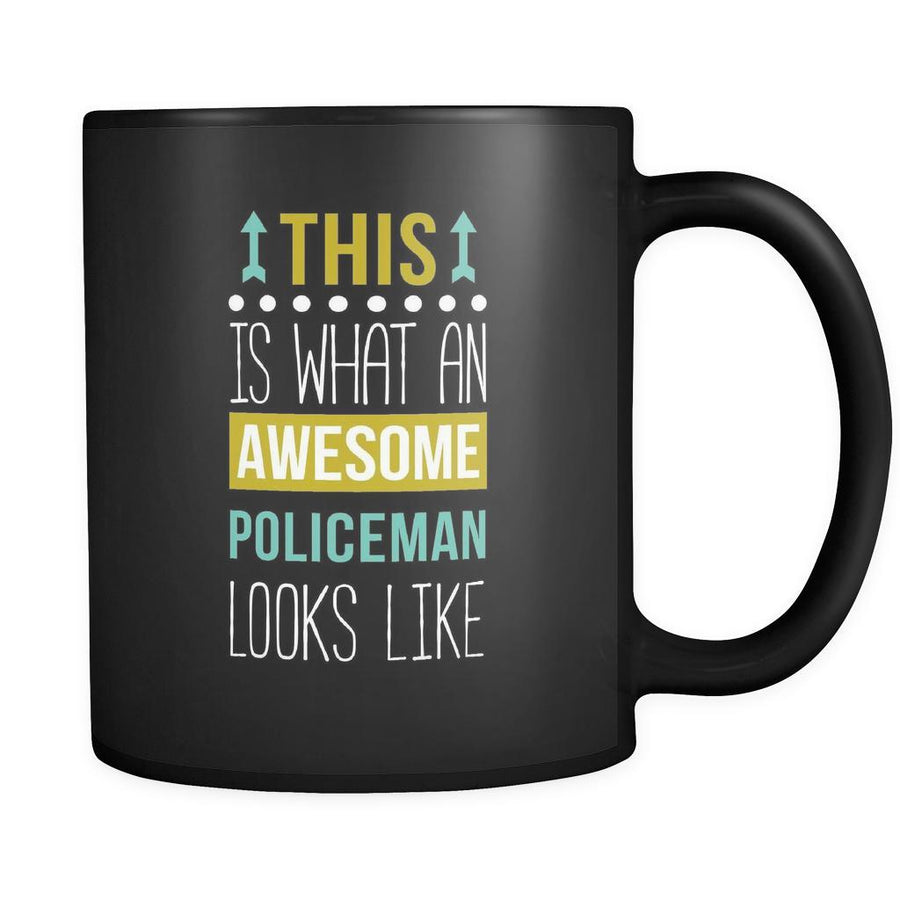 Policeman This is what an awesome policeman looks like 11oz Black Mug