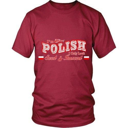 Polish T Shirt - I'm Polish I only look Sweet & Innocent