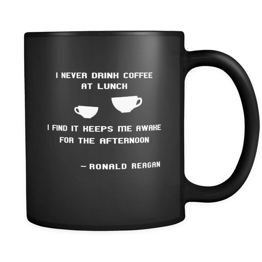Presidents USA Mug - I never drink coffee at lunch... - Ronald Reagan - 11oz Black Mug-Drinkware-Teelime | shirts-hoodies-mugs