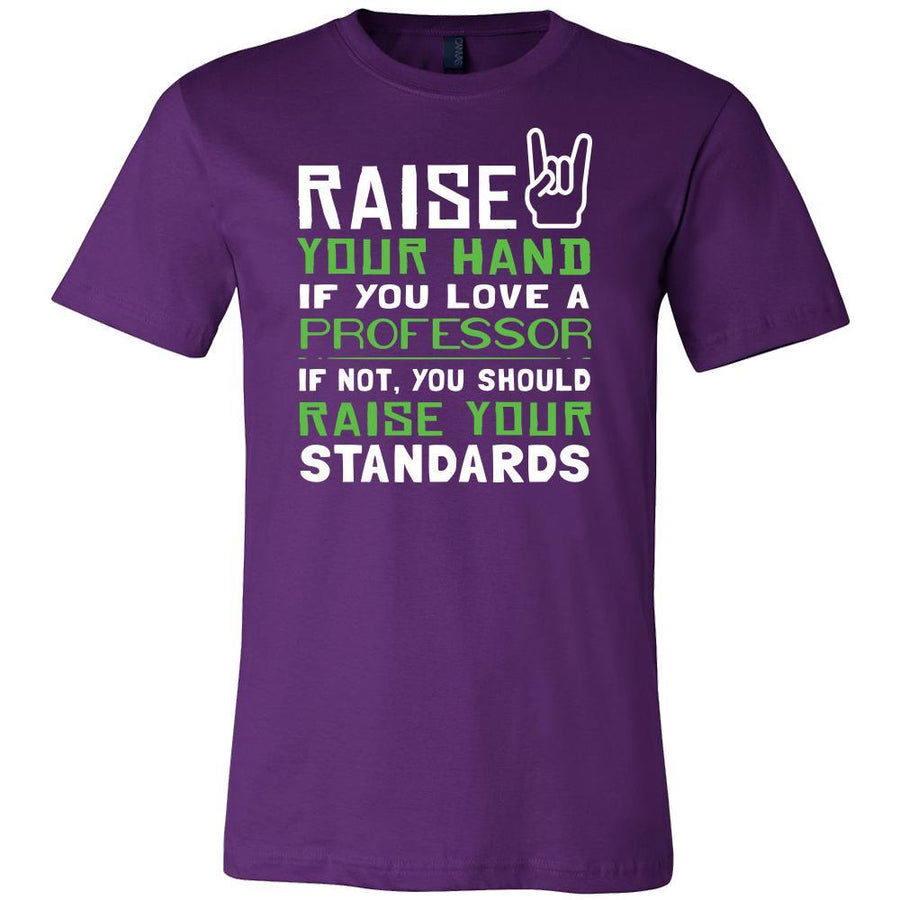 Professor Shirt - Raise your hand if you love Professor, if not raise your standards - Profession Gift
