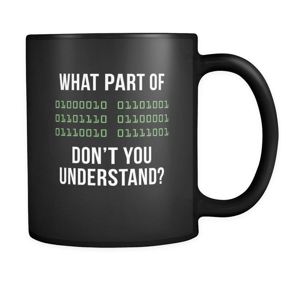 Programmers What part of [Binary] don't you understand ? 11oz Black Mug-Drinkware-Teelime | shirts-hoodies-mugs