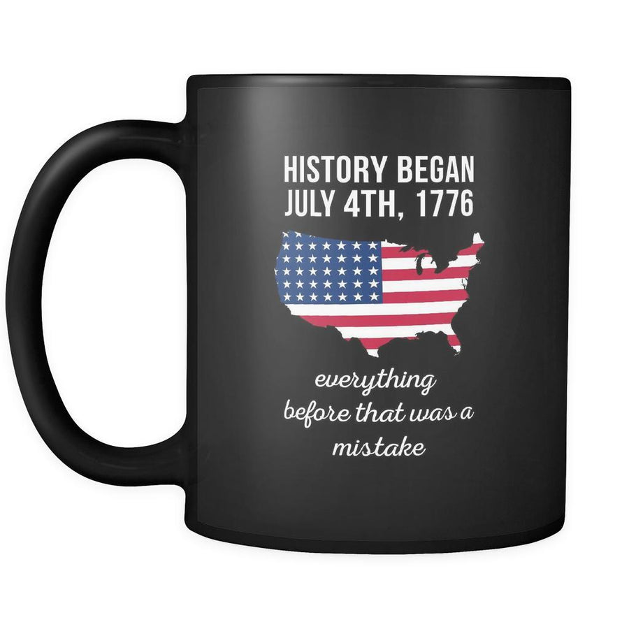 Proud American mug History began July 4th, 1776 everything before that was a mistake, 11oz Black-Drinkware-Teelime | shirts-hoodies-mugs