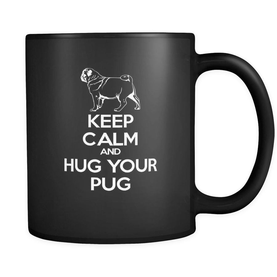 Pug Keep Calm and Hug Your Pug 11oz Black Mug-Drinkware-Teelime | shirts-hoodies-mugs