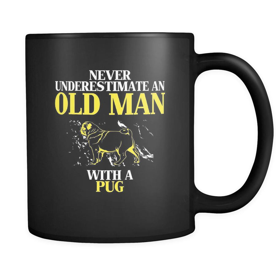 Pug Never underestimate an old man with a Pug 11oz Black Mug-Drinkware-Teelime | shirts-hoodies-mugs
