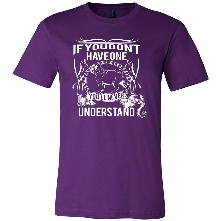 Pug Shirt - If you don't have one you'll never understand- Dog Lover Gift-T-shirt-Teelime | shirts-hoodies-mugs