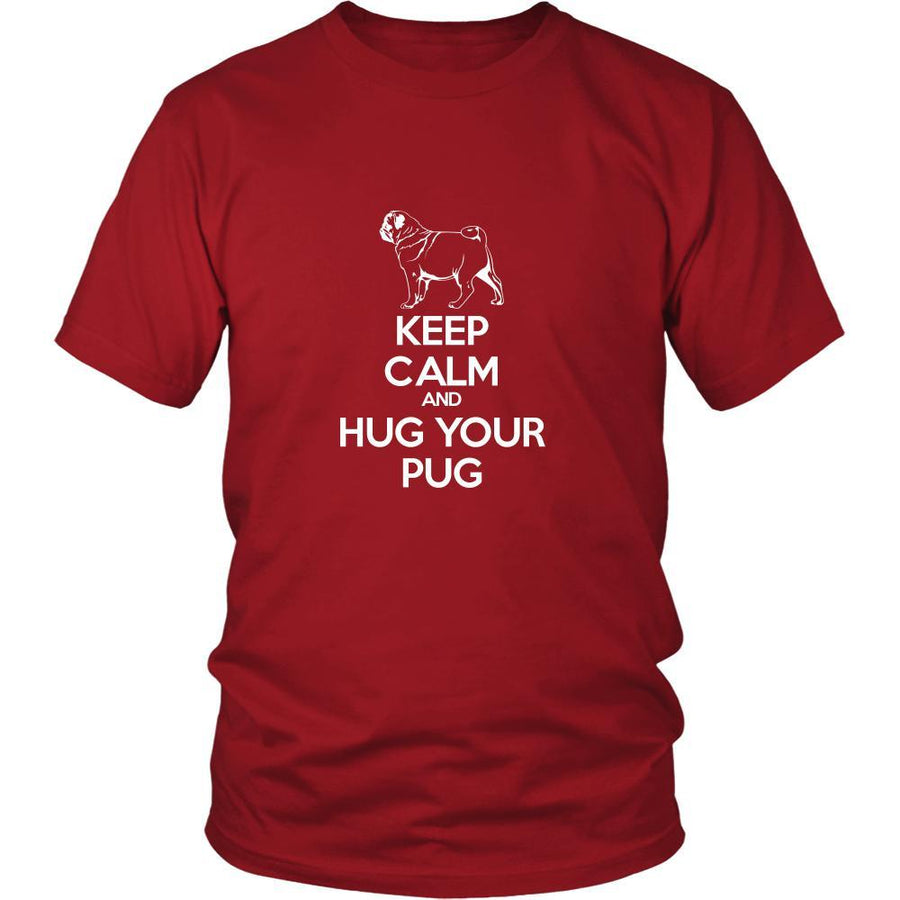 Pug Shirt - Keep Calm and Hug Your Pug- Dog Lover Gift