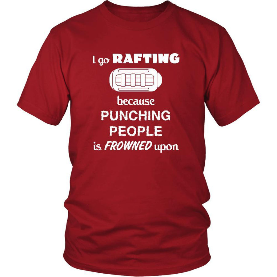 Rafting - I go Rafting because punching people is frowned upon - Rafter Hobby Shirt-T-shirt-Teelime | shirts-hoodies-mugs