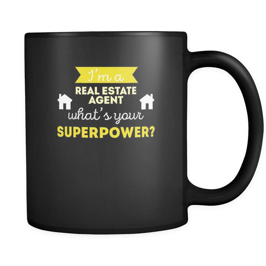 Real estate agent I'm a real estate agent what's your superpower? 11oz Black Mug
