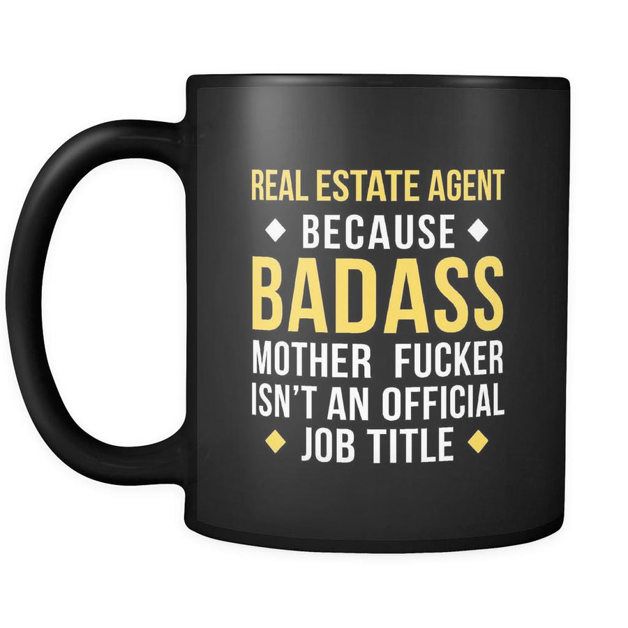 Real Estate Agent mug - Badass Real Estate Agent mug - Real Estate Agent coffee mug Real Estate Agent coffee cup (11oz) Black
