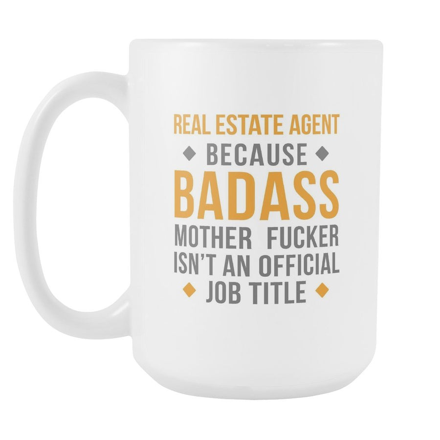 Real Estate Agent mug - Badass Real Estate Agent mug -  Realtor coffee cup (15oz) White