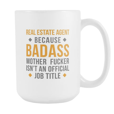 Real Estate Agent mug - Badass Real Estate Agent mug - Realtor coffee cup (15oz) White-Drinkware-Teelime | shirts-hoodies-mugs