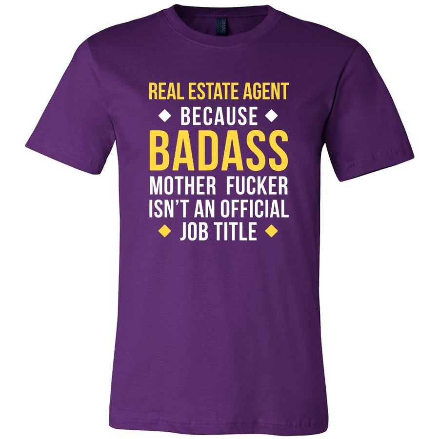 Real Estate Agent Shirt - Real Estate Agent because badass mother fucker isn't an official job title  - Profession Gift